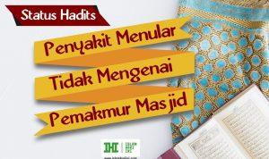 Penyakit Menular Tidak Mengenai Pemakmur Masjid