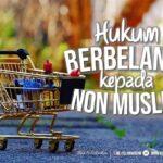 Hukum Berbelanja Kepada Non Muslim