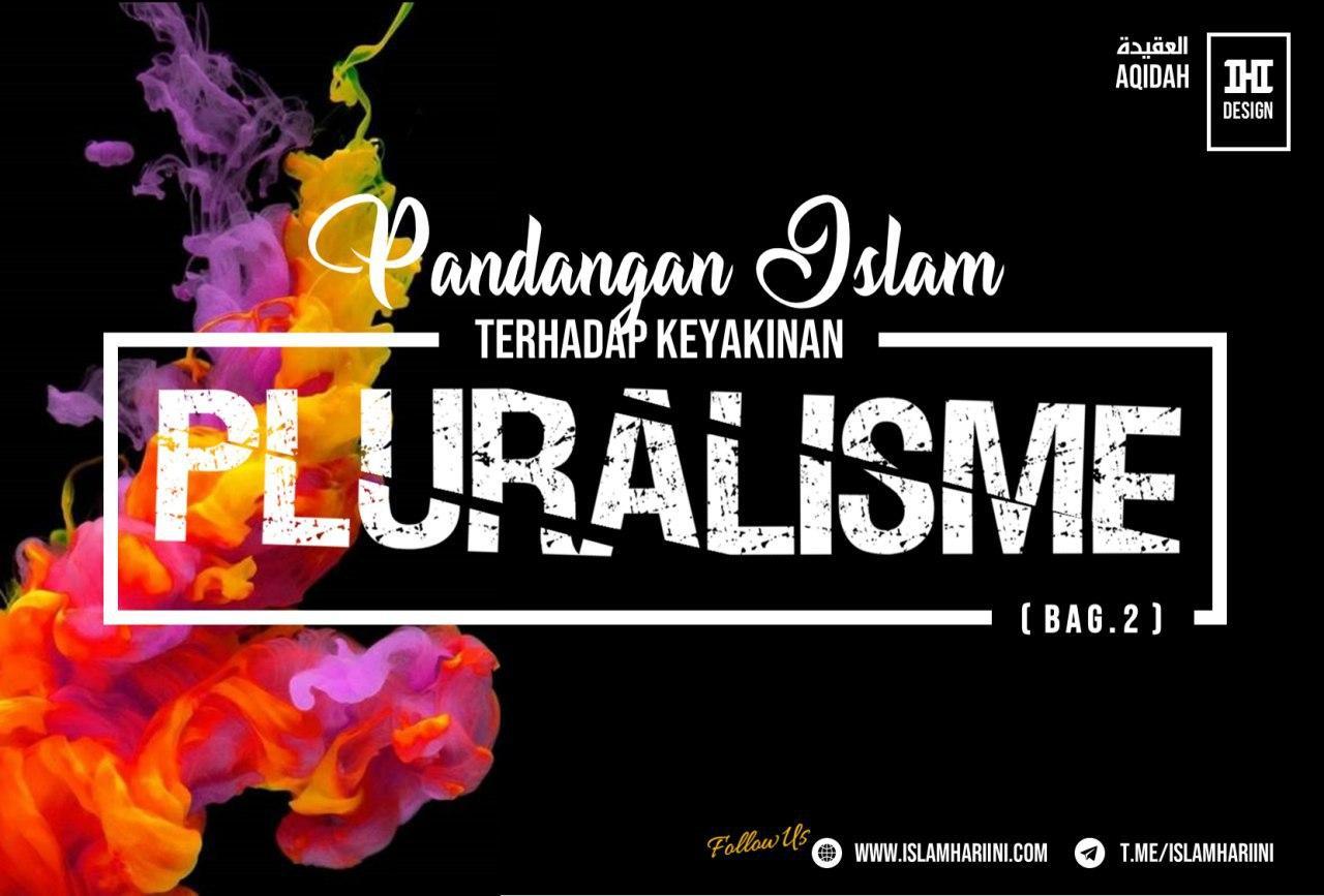 Pandangan Islam Terhadap Keyakinan Pluralisme