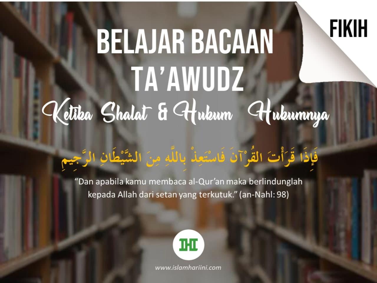 Belajar Bacaan Ta'awudz Ketika Shalat dan Hukum-hukumnya